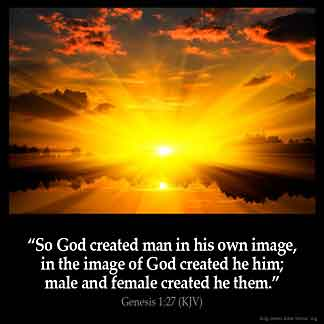 Genesis_1-27: So God created man in his own image, in the image of God created he him; male and female created he them