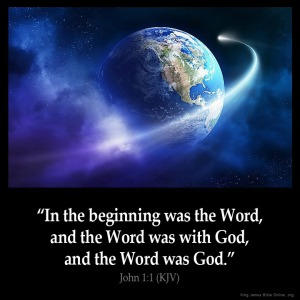 John_1-1: In the beginning was the Word, and the Word was with God, and the Word was God