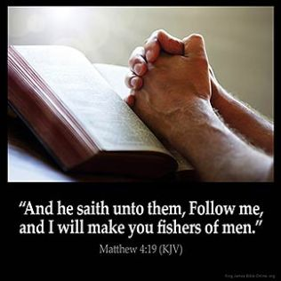 Matthew_4-19:And he saith unto them, Follow me, and I will make you fishers of men