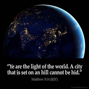 Matthew_5-14: Ye are the light of the world. A city that is set on an hill cannot be hid, I Am The Light Of The World