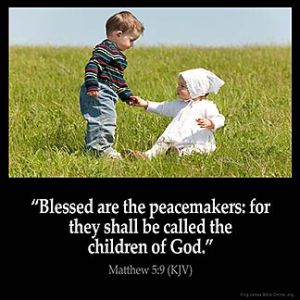 Matthew_5-9: Blessed are the peacemakers: for they shall be called the children of God