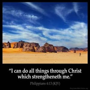 I can do all things through Christ which strengtheneth me.