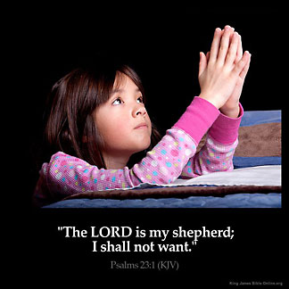 Psalms_23-1: The LORD is my shepherd; I shall not want