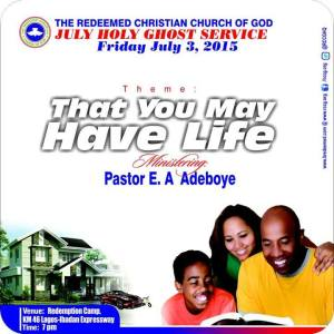 July 2015 RCCG Holy Ghost Service. THAT YOU MAY HAVE LIFE
