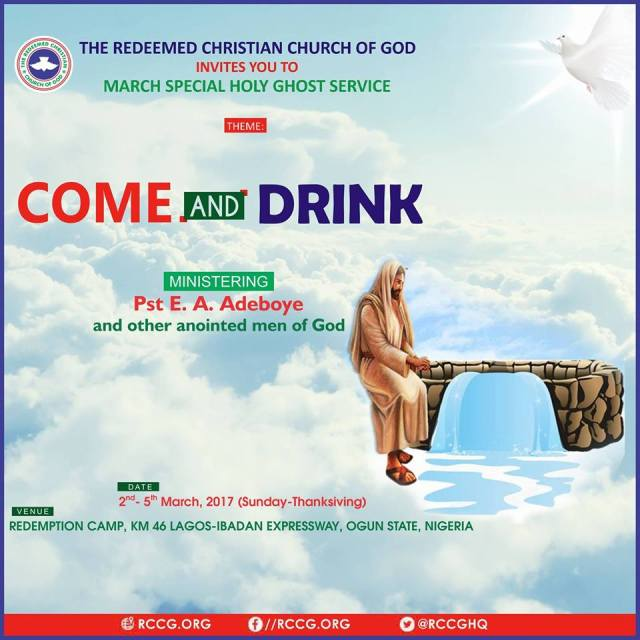 RCCG March 2017 Special Holy Ghost Service. Come and Drink